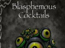 Blasphemous Cocktails