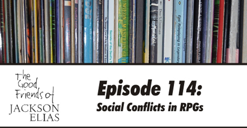Episode 114: social conflicts in RPGs