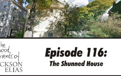 Episode 116 – The Good Friends dig into The Shunned House