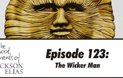 Episode 123 – The Good Friends rekindle their love for The Wicker Man