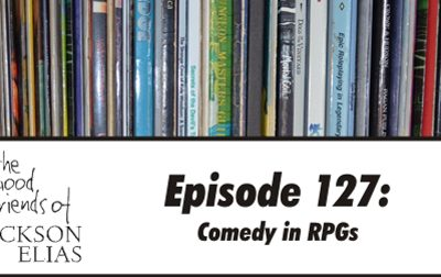 Episode 127 – The Good Friends have a laugh over comedy in RPGs