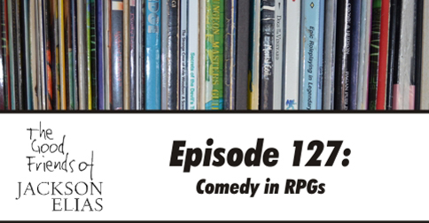 Episode 127: Comedy in RPGs