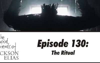 Episode 130 – The Good Friends undergo The Ritual
