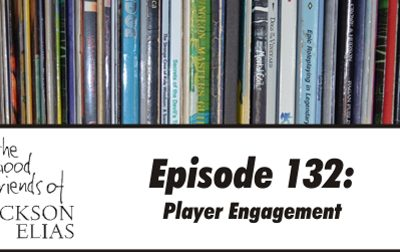 Episode 132 – The Good Friends lock onto player engagement