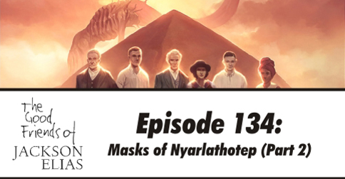 Masks of Nyarlathotep part 2