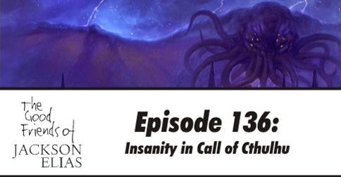 Episode 136: Insanity in Call of Cthulhu