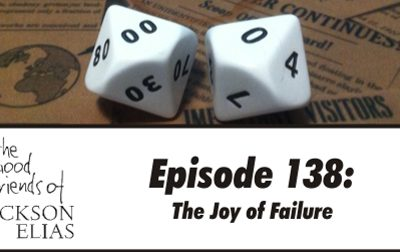 Episode 138 – The Good Friends embrace the joy of failure
