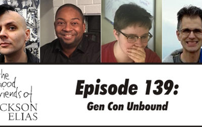 Episode 139 – The Good Friends meet the stars of Gen Con 2018