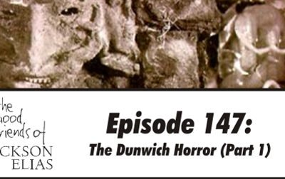 147: The Dunwich Horror part 1
