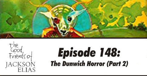 Episode 148: The Dunwich Horror part 2