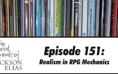 151: Realism in RPG Mechanics
