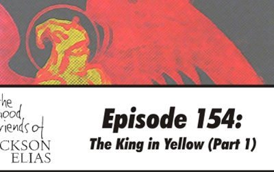 154: The King in Yellow part 1