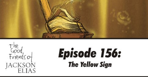 Episode 156: The Yellow Sign