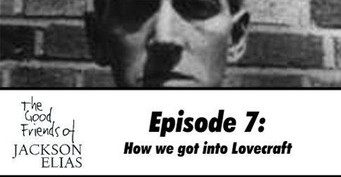How We Got Into Lovecraft