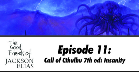 Insanity Mechanics in Call of Cthulhu 7th Edition