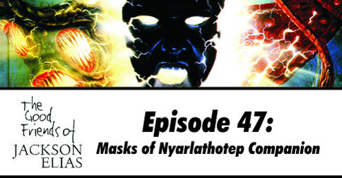 The Masks of Nyarlathotep Companion