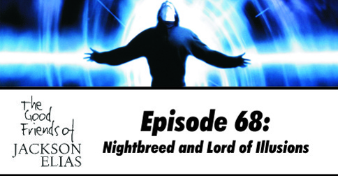Nightbreed and Lord of Illusions
