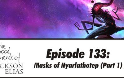 Masks of Nyarlathotep (part 1)