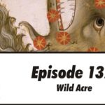 Episode 137: Wild Acre