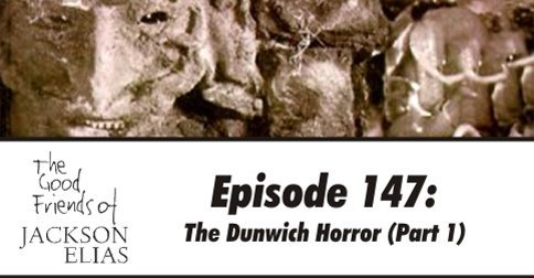 Episode 147: The Dunwich Horror