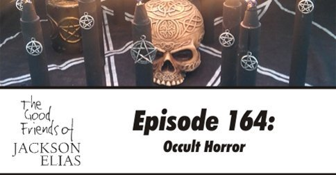 Episode 164: Occult Horror