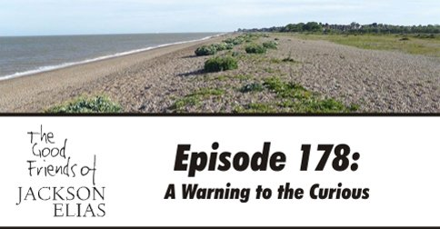 Episode 178: A Warning to the Curious