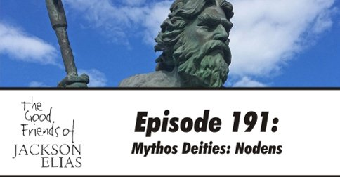 Episode 191: Mythos Deities: Nodens