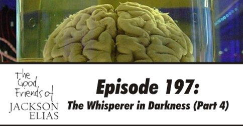 Episode 197: The Whisperer in Darkness part 5