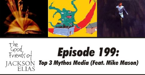 Episode 199: Top 3 Mythos Media
