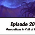 Episode 201 - Occupations in Call of Cthulhu