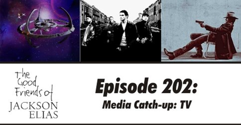 Episode 202: Media Catch-Up: Television
