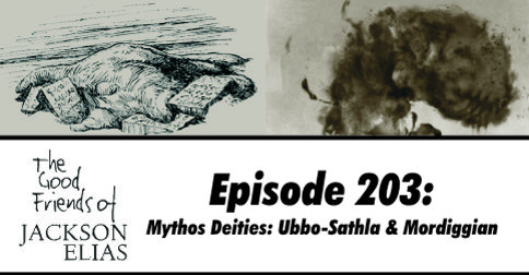 Episode 203: Ubbo-Sathla and Mordiggian
