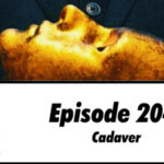 Episode 204: Cadaver