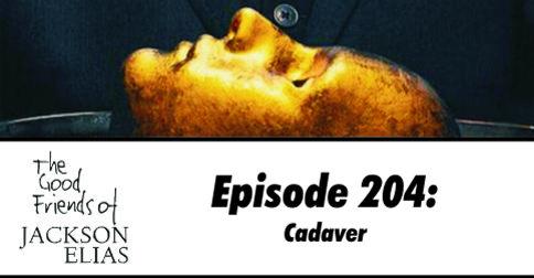 Episode 204: Cadaver