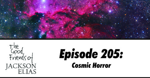 Episode 205: Cosmic Horror