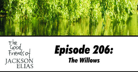 Episode 206: The Willows