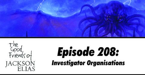 Episode 208: Investigator Organisations in Call of Cthulhu