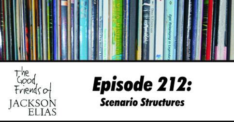 Episode 212: Scenario Structures