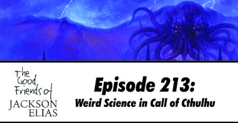 Episode 213: Weird Science in Call of Cthulhu