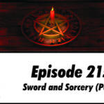 Episode 215: Sword and Sorcery part 2