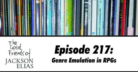 Episode 217: genre emulation in RPGs