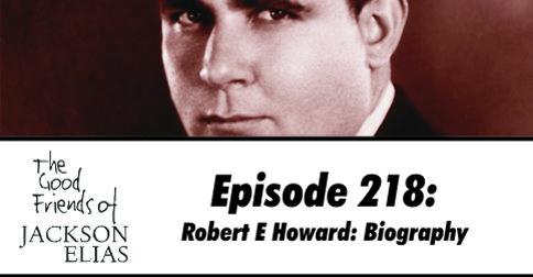 Episode 218: The Life of Robert E Howard