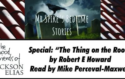 """Special: """"The Thing on the Roof"""" by Robert E Howard, read by Mike Perceval-Maxwell"""